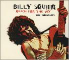 Billy Squier 'Reach For The Sky - The Anthology'